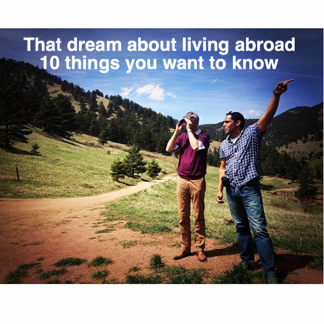 That dream about living abroad - 10 things you want to know http://theartofhomeeducation.com