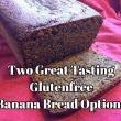 Great Tasting Glutenfree Banana Bread